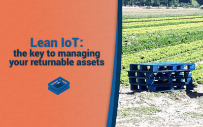 Lean IoT: the key to managing your returnable assets