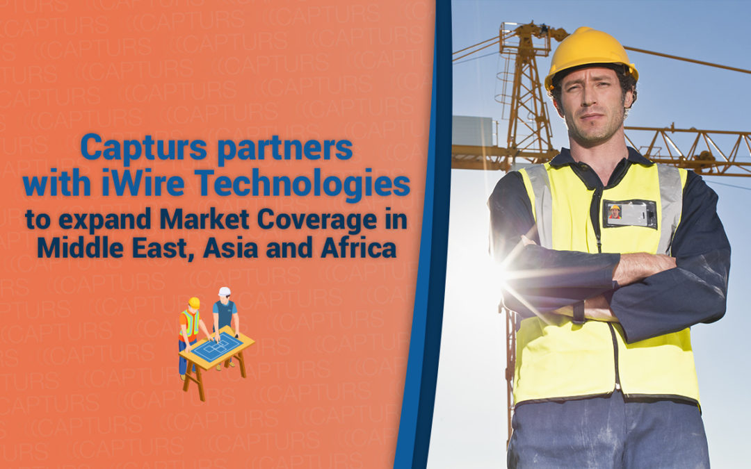 Capturs partners with iWire Technologies to expand Market Coverage in Middle East, Asia and Africa